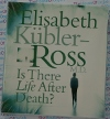 Is There Life After Death? - Elisabeth Kubler-Ross - AudioBook CD